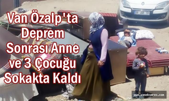 Depremde evleri yıkılan anne 3 çocuğuyla dışarıda kaldı!
