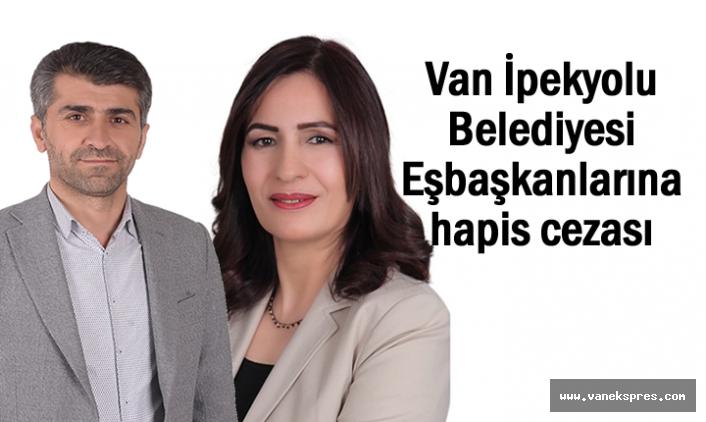 HDP İpekyolu Belediyesi Eşbaşkanlarına hapis cezası