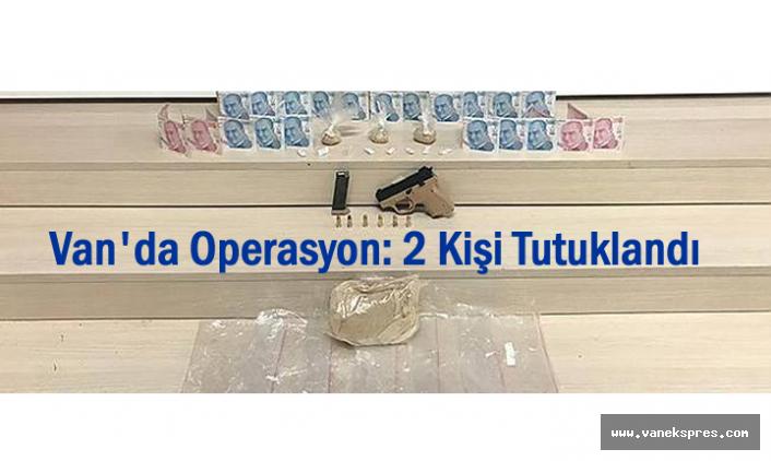 Van'da uyuşturucu operasyonu: 2 kişi tutuklandı