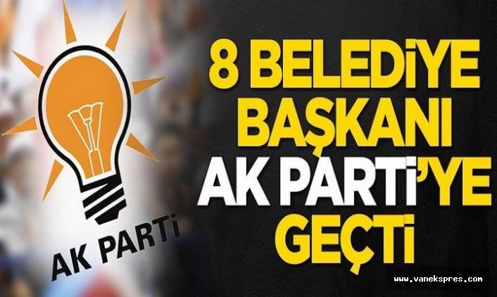 8 belediye başkanı daha AKP'ye geçti