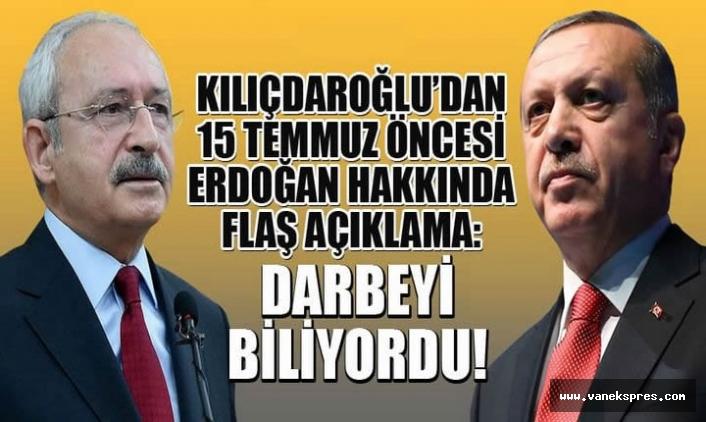 CHP Lideri Kılıçdaroğlu: Erdoğan darbeyi biliyordu