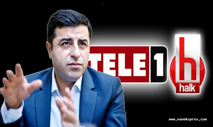 Demirtaş'tan TELE 1 ve Halk TV'ye Mesaj