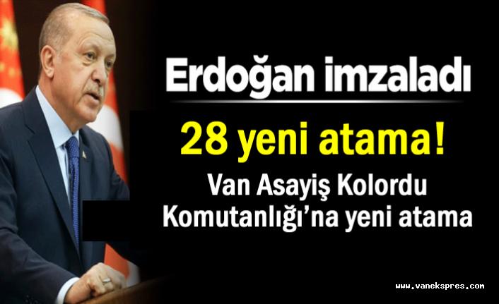 Erdoğan imzaladı: 28 yeni atama!