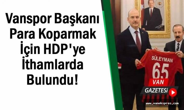 Başkan Yenitürk Para Koparmak İçin HDP'ye İthamlarda Bulundu