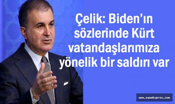 Çelik: Kürt vatandaşlarımıza yönelik bir saldırı var