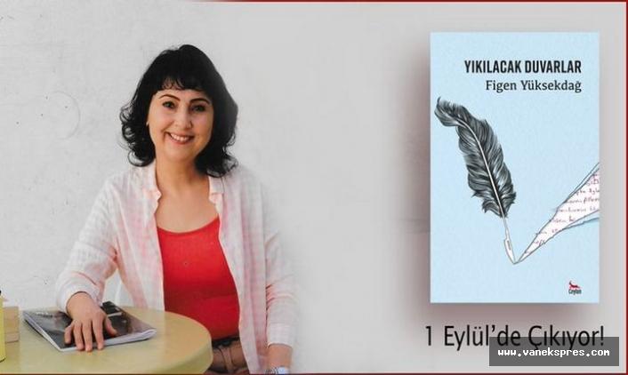 Figen Yüksekdağ'dan 'Yıkılacak Duvarlar' Kitabı