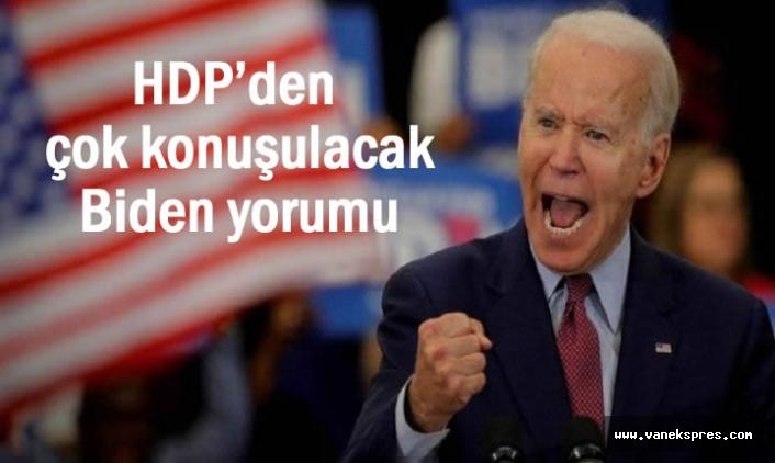 HDP'den çok konuşulacak Biden yorumu