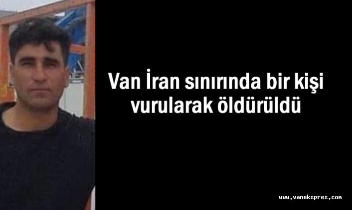 İran sınırında bir kişi vurularak öldürüldü