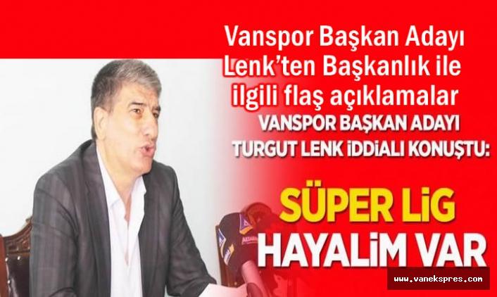 Vanspor'dan Başkan Adayı Lenk'e Yeşil Işık