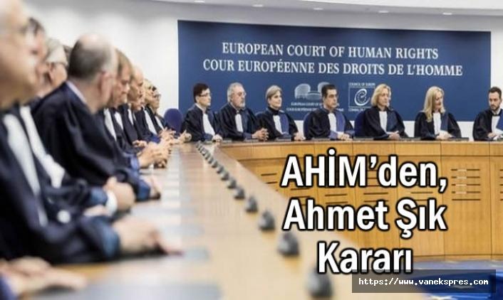 Avrupa İnsan Hakları Mahkemesinden Ahmet Şık Kararı