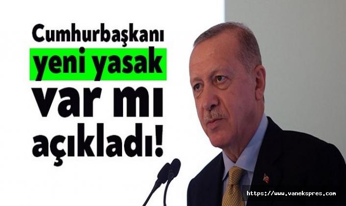 Erdoğan'dan yeni 'yasak' açıklaması!