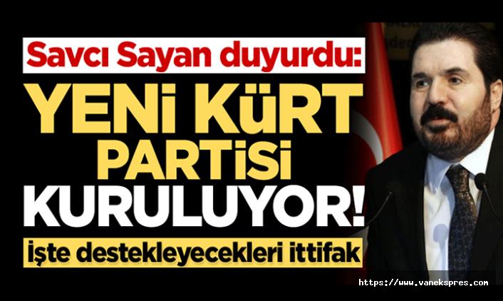 Savcı Sayan Yeni Kürt Partisi İddiası