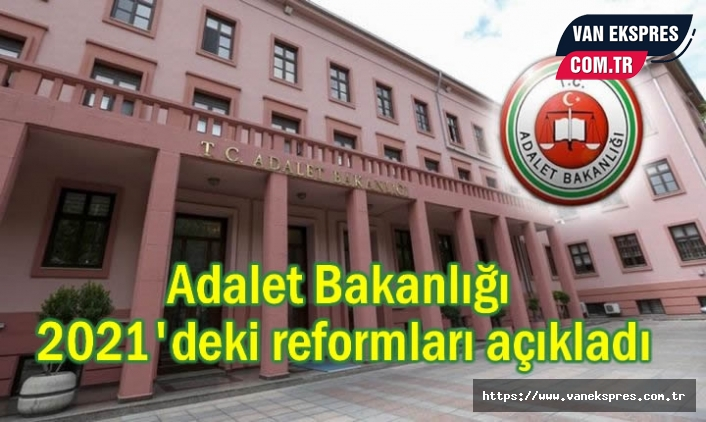 Bakanlık 2021'deki reformları açıkladı