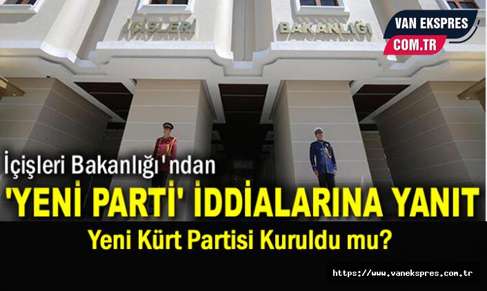 Bakanlıktan 'Yeni Kürt Partisı' Açıklaması