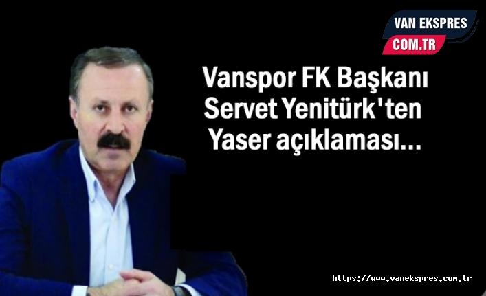 Başkan Yenitürk'ten Yaser açıklaması