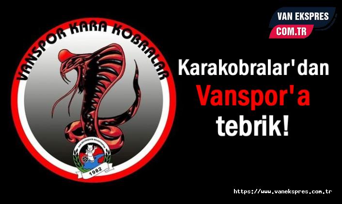 Karakobralar Taraftar Grubundan Vanspor'a  tebrik mesajı!