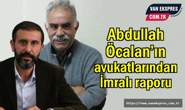 Abdullah Öcalan'ın avukatlarından İmralı raporu