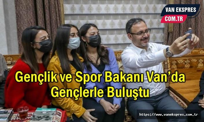 Gençlik ve Spor Bakanı Van'da Gençlerle Buluştu