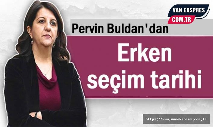 HDP Eş Başkanı Buldan'dan Erken seçim tarihi
