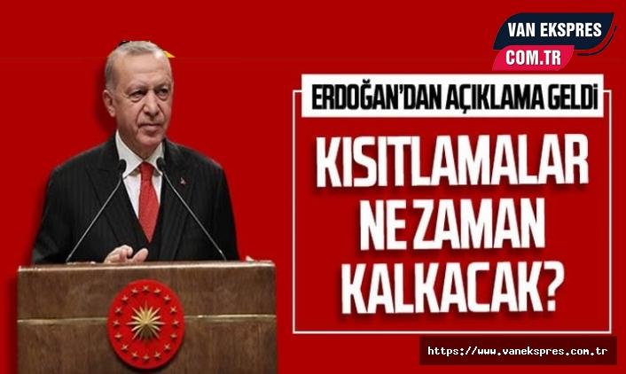 Kısıtlamalar kaldırılacak mı? Erdoğan Cevapladı