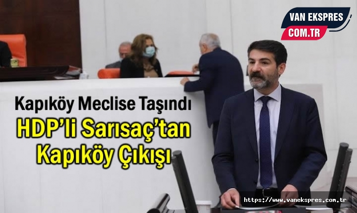 Van'daki Kapıköy Tartışmaları Meclise Taşındı