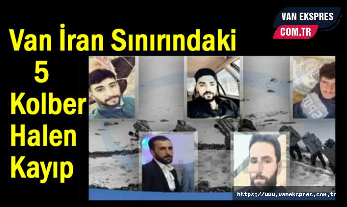 Van İran Sınırındaki 5 Kolber Halen Kayıp
