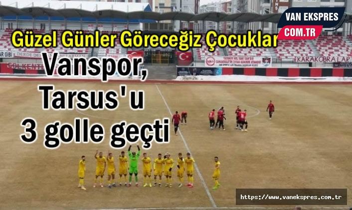 Vanspor, Tarsus İdman Yurdunu 3 golle geçti