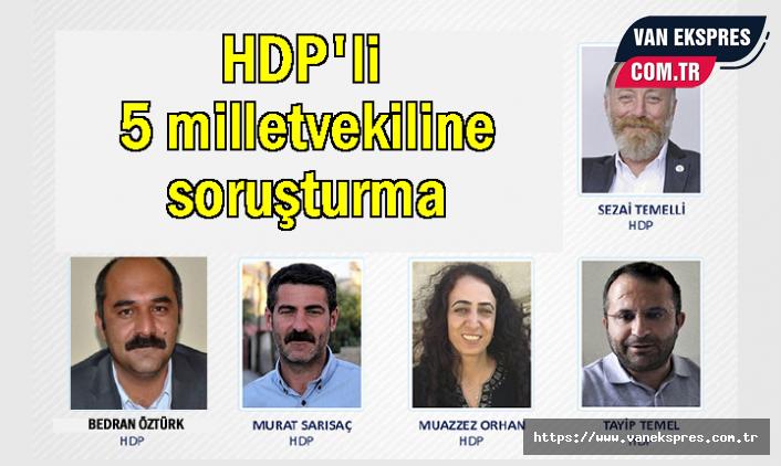 4 HDP Van Milletvekiline Soruşturma