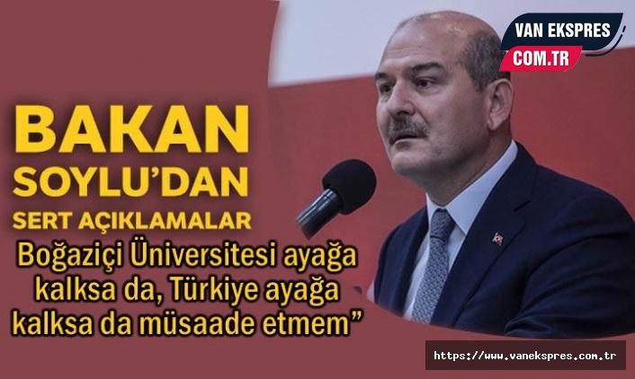 Bakan Soylu: Türkiye Ayağa Kalksa da Müsaade Etmem