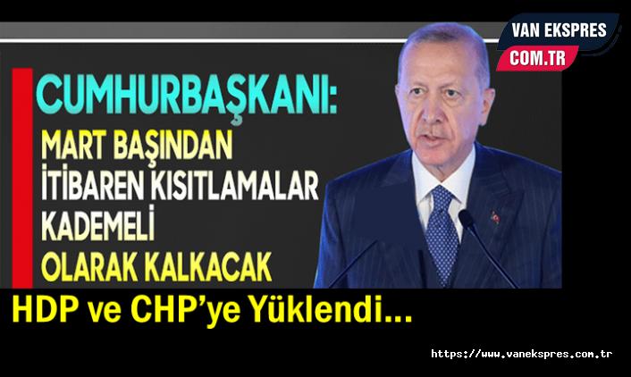 Erdoğan Açıkladı: Mart ayında kademeli normalleşme başlayacak
