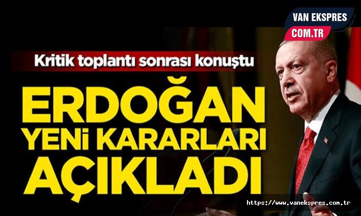 Erdoğan Kabine sonrası yeni kararları açıkladı!
