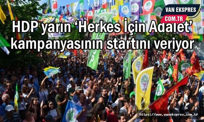 HDP'nin 'Herkes İçin Adalet' kampanyası yarın başlıyor