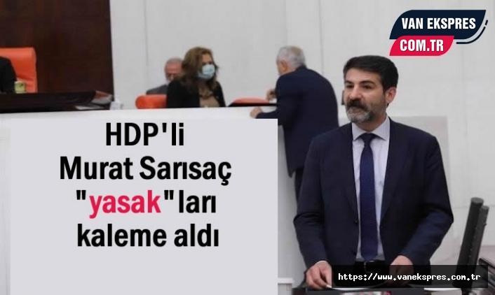 """HDP Van Milletvekili Murat Sarısaç """"yasak""""ları kaleme aldı"""