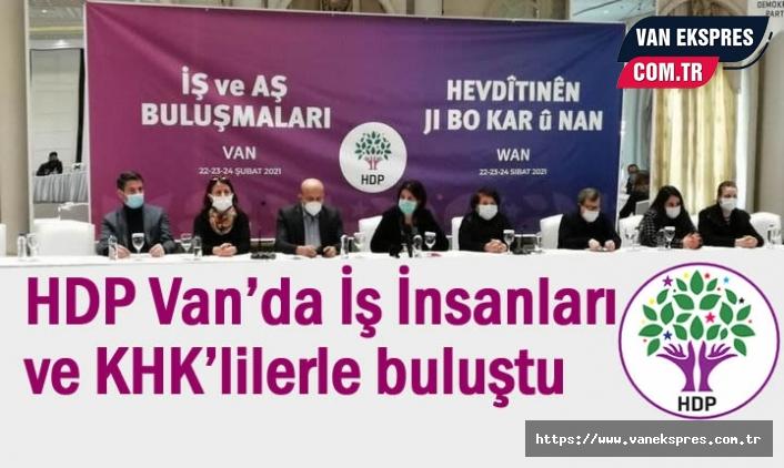 HDP Van'da İş İnsanları ve KHK'lilerle buluştu