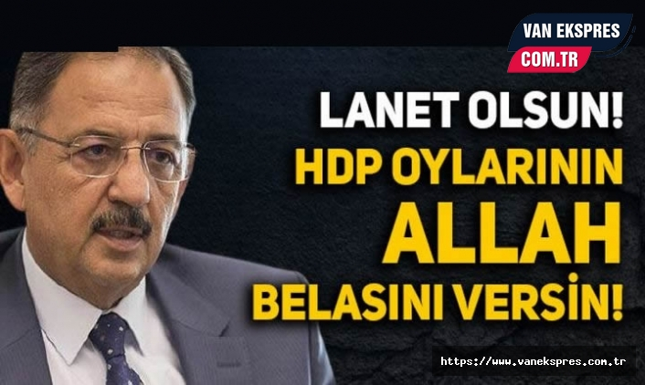 Özhaseki: Lanet Olsun, HDP Oylarının Allah Belasını Versin