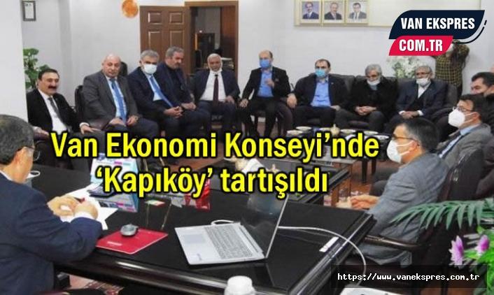 Van Ekonomi Konseyi'nde Gündem 'Kapıköy'