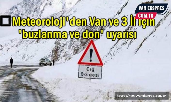 Van ve 3 il için buzlanma ve don uyarısı