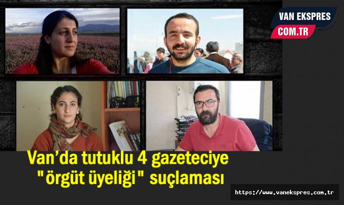 """Van'da 4 gazeteci """"örgüt üyeliği"""" suçlaması 100 gündür cezaevinde"""