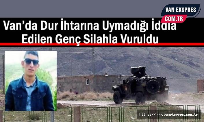 Van'da bir genç askerler tarafından vuruldu iddiası
