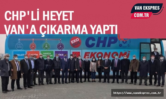 CHP Milletvekilleri Van'a Çıkarma Yaptı