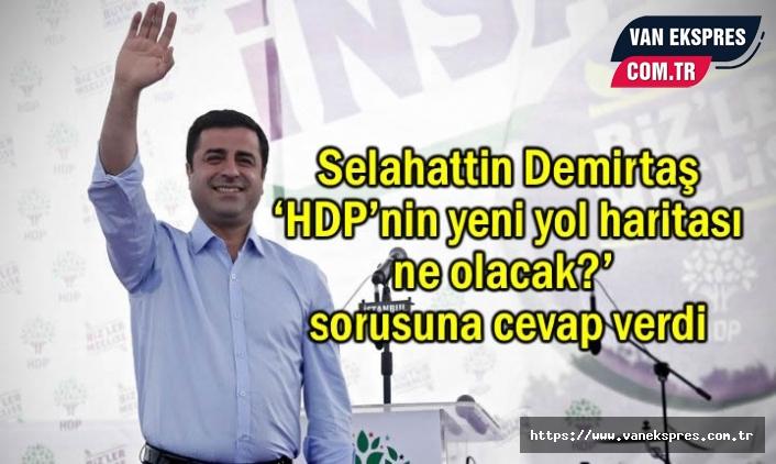 Demirtaş: HDP hukuksuz saldırıları sandıkta boşa çıkaracağız