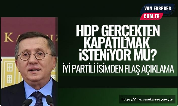 'HDP Kapatılsın' Çağrılarına Karşı İyi Parti'nin Tavrı Net