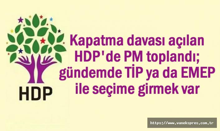 HDP'nin Gündemi: TİP ya da EMEP ile seçime girmek