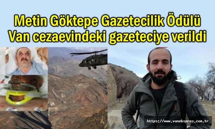 Metin Göktepe Ödülü Van cezaevindeki gazeteciye verildi