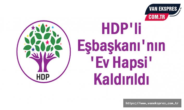 Van'da HDP'li Eşbaşkanı'nın 'Ev Hapsi' Kaldırıldı