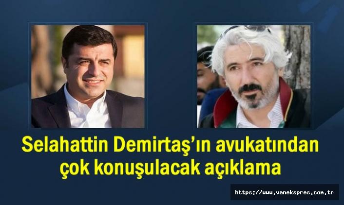 Selahattin Demirtaş'ın avukatından ses getirecek açıklama