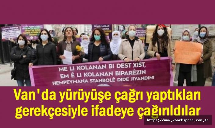 Van'da yürüyüş talep eden kadınlar ifadeye çağırıldılar