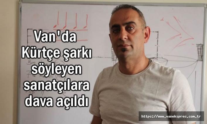 Van'da Kürtçe şarkı söyleyen sanatçılara dava açıldı