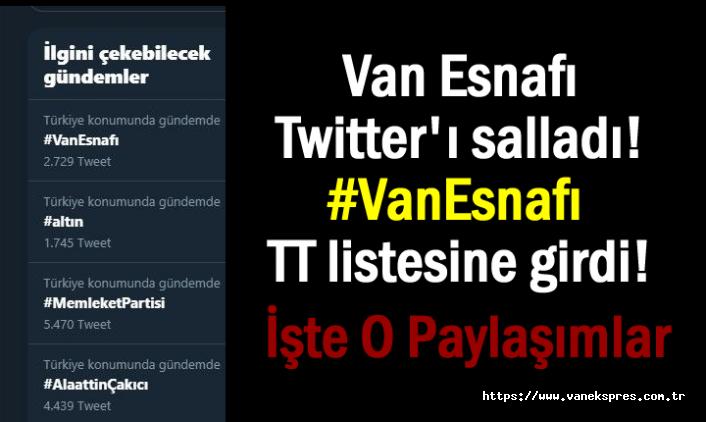 Van Esnafı Twitter'ı salladı! #VanEsnafı TT listesine girdi!