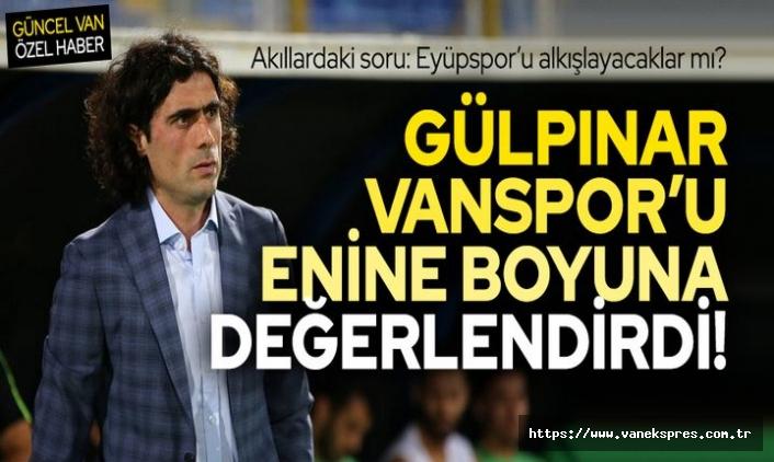Vanspor Teknik Direktörü Gülpınar: Açtı Ağzını Yumdu Gözünü